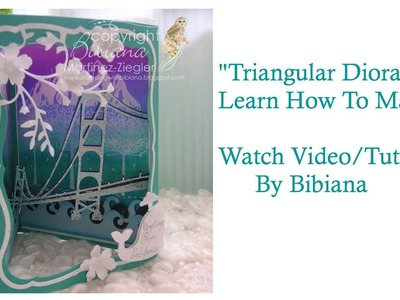 Triangular Diorama Card Tutorial by Bibiana
