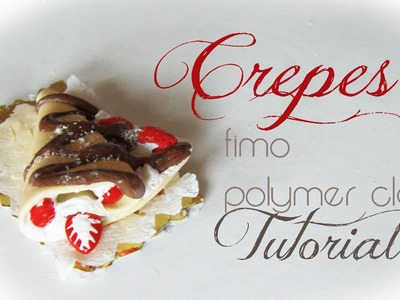 ♡ Crepes Fimo ▪ Miniature Tutorial ♡