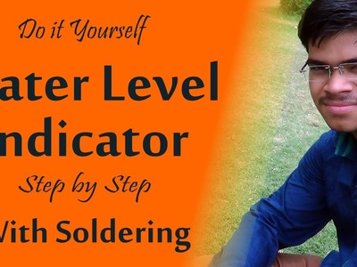 DIY Water Level Indicator with Soldering - Science Project ( Hindi )