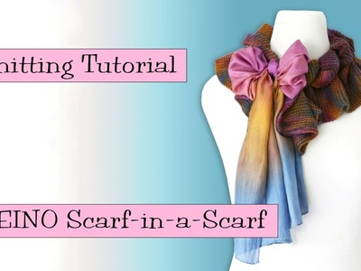 SKEINO Scarf-in-a-Scarf Knitting Tutorial