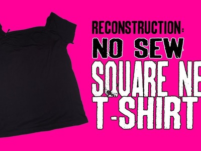 T-shirt Reconstruction - No Sew Square Neck T-shirt