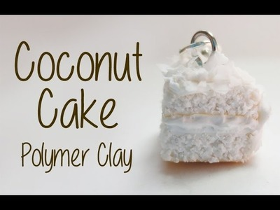 Polymer Clay Coconut Cake. Miniature Food Tutorial
