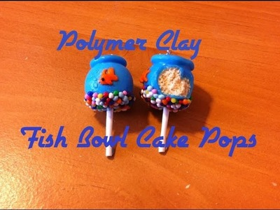 Polymer Clay Fish Bowl Cake Pop