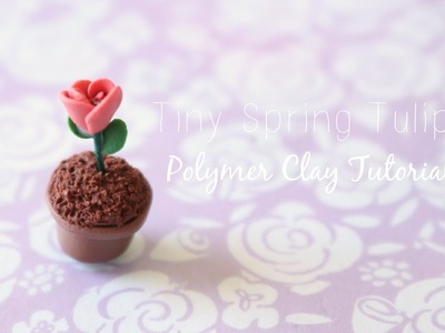 Tiny Spring Tulip Polymer Clay Tutorial