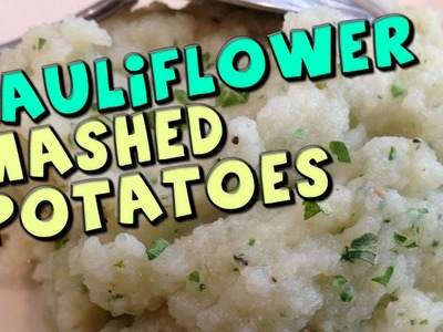 Cauliflower Mashed Potatoes Recipe (Low Carb.High Fiber)