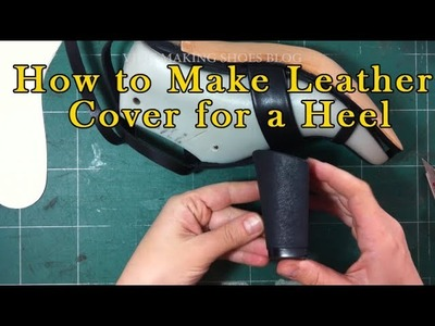 How to Make a leather cover for a heel