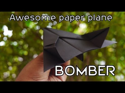 Awesome Origami Paper Plane: Bomber ( Paper Plane that flies)