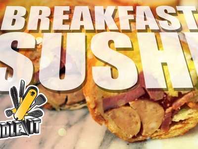 Breakfast Sushi - Handle It