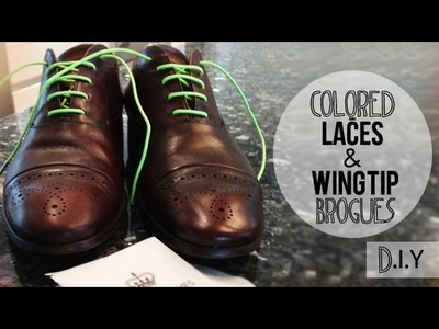 DIY: CHANGE UP YOUR WINGTIP BROGUES ·· MEN'S SHOES | #STYLETIPS