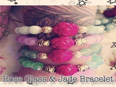 ▲ DIY Rose Jade & Glass Bracelets ▲