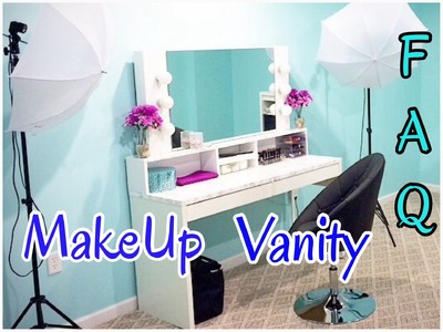 "FAQ | Makeup Vanity ""Detailed Answers"" part 2"