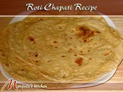 Roti, Chapati (Flat Indian Bread) Recipe by Manjula