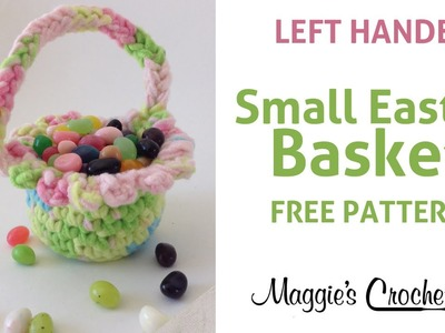 Small Easter Basket Free Crochet Pattern - Left Handed