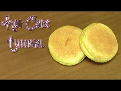 Sweets Deco: Hot Cake Tutorial