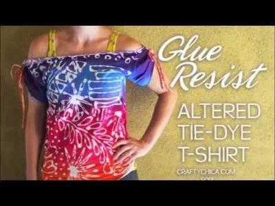 Tie-Dye Technique: Glue Resist    Altered t-shirt