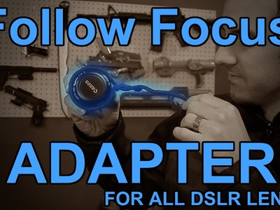 $6 DIY Follow Focus Adapter for All DSLR Lenses