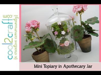 Aleene's Mini Topiary in Apothecary Jar by Tiffany Windsor