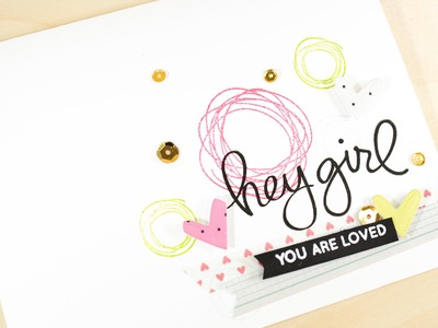 Hey Girl You Are Loved - More From Studio Calico's June Kit