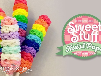 Loom Twist Lollipops: 3D Rainbow Loom Sweet Stuff