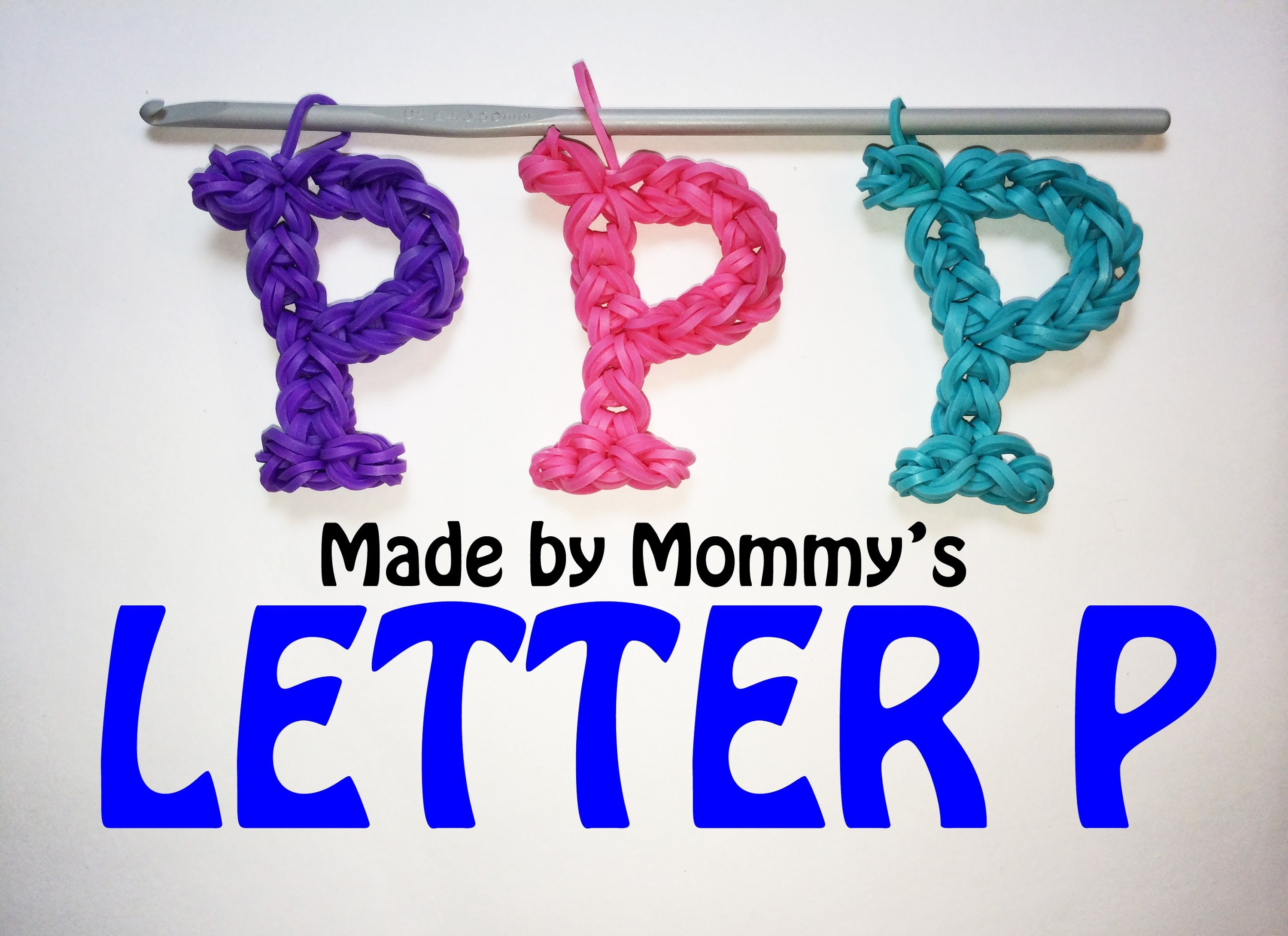 Rainbow Loom Letter P Charm Using Just the Hook