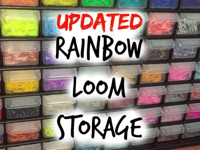 UPDATED Rainbow Loom Storage!