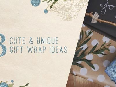 3 Cute & Unique Gift Wrap Ideas