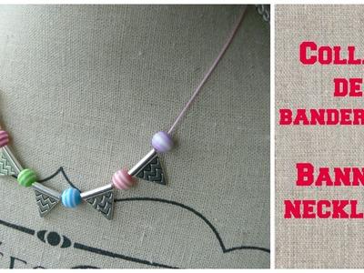 Collar de banderines. Banner necklace