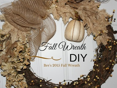 DIY - Bre's 2015 Fall Wreath Tutorial