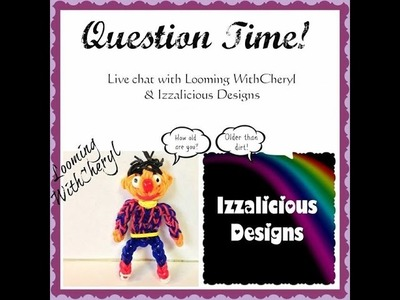 Rainbow Loom Q&A with Looming WithCheryl and Izzalicious Designs