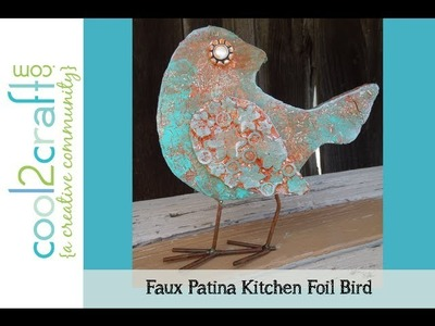 Aleene's Faux Patina Kitchen Foil Bird by Tiffany Windsor
