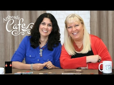 Artbeads Cafe - Fancy Bead Shapes with Kristal Wick and Cynthia Kimura