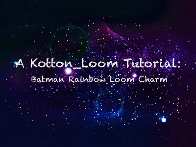 Batman Rainbow Loom Charm Part 1