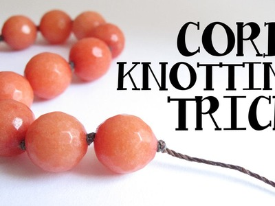 Cord Knotting Tip - Double and Triple Knots Jewelry Making Quick Tip