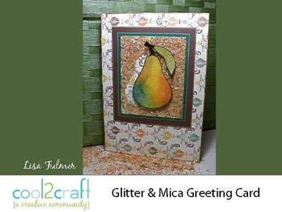 How to Make a Glitter & Mica Embellished Greeting Card by Lisa Fulmer