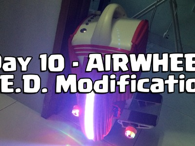 AirWheel Mod LED Lights! - Day 10