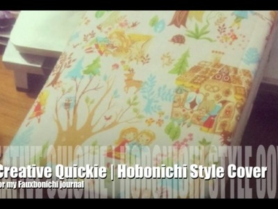 Creative Quickie | Hobonichi Style Fabric Cover