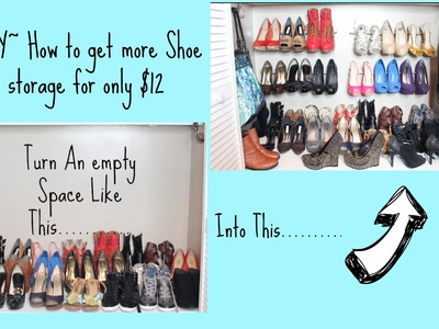 DIY How to Get more shoe storage on a budget Tutorial