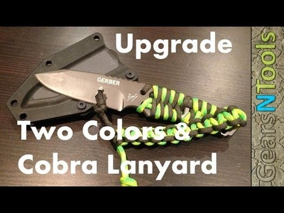 DIY Upgrade Bear Grylls Gerber Paracord Knife Two Colors & Cobra Lanyard
