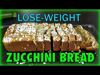Extremely Healthy Zucchini Bread (Weight Loss Recipes)