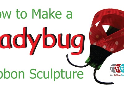 How to Make a Ladybug Ribbon Sculpture - TheRibbonRetreat.com