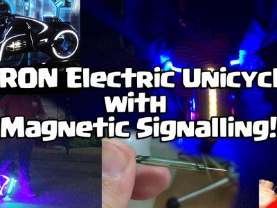 Tron Electric Unicycle with Magnetic Signalling!