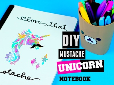 DIY School Supplies - Unicorn Mustache Notebook Decoration Design Ideas