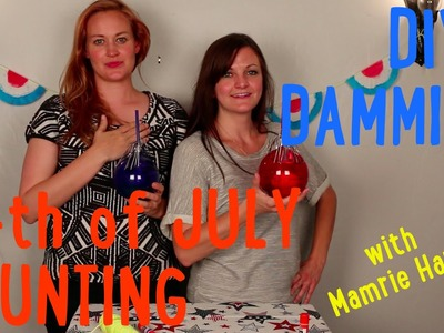 HOW TO MAKE A 4th OF JULY BUNTING w. MAMRIE HART -- DIY, DAMMIT!