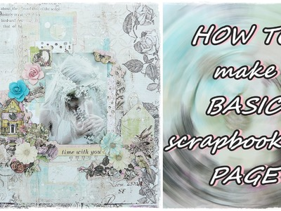 How to make basic layout 'Time with you' for My Creative Scrapbook