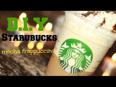 STARBUCKS MOCHA FRAPPUCCINO | DO IT YOUR SELF| DIY