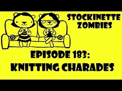 Episode 183: Knitting Charades