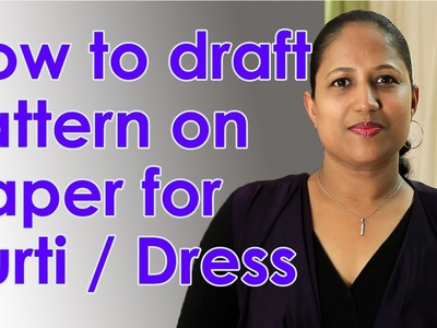 How to make a simple kurti - drafting pattern on paper (body sloper) - Part 1