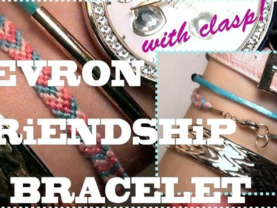 How to Make Friendship Bracelets ♥ The Chevron