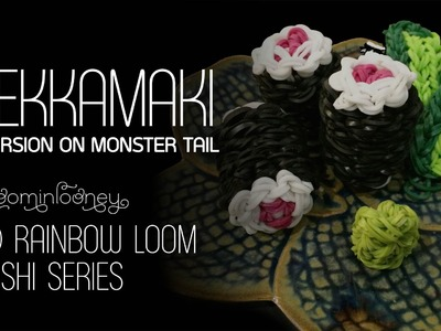 Tekkamaki on the Monster Tail: 3D Rainbow Loom Sushi Series