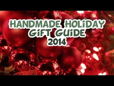 Handmade Holiday Gift Guide 2014 - Whitney Sews